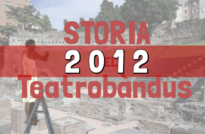 Storia del Teatro Bàndus di Trieste - corsi di teatro e spettacoli del 2012